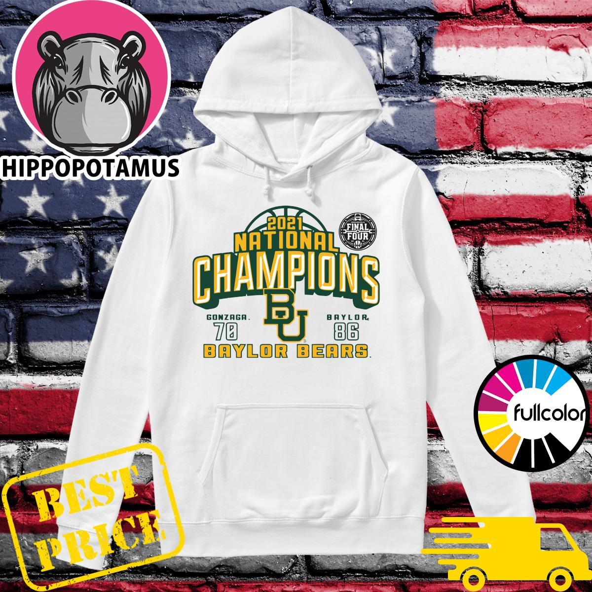 Baylor Bears 2021 NCAA Men's Basketball National Champions With Gonzaga 70 Vs Baylor 86 T-s Hoodie