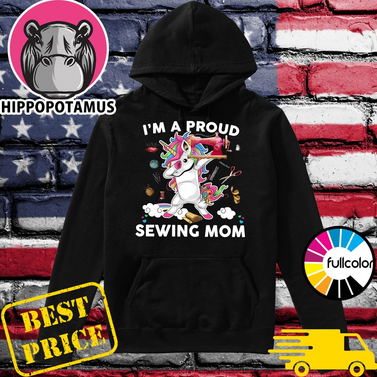 Official Dabbing Unicorn I'm A Proud Sewing Mom Shirt Hoodie