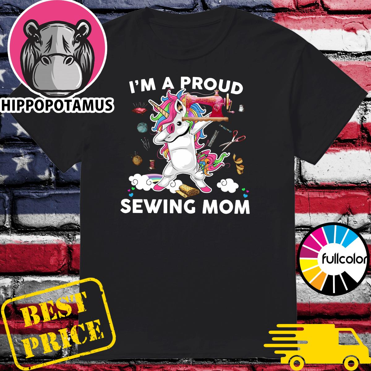 Official Dabbing Unicorn I'm A Proud Sewing Mom Shirt