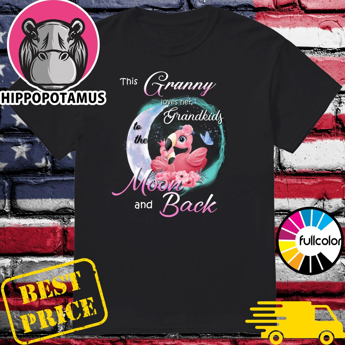 Official Flamingo This Granny Loves Her Grandkids To The Moon And Back Shirt
