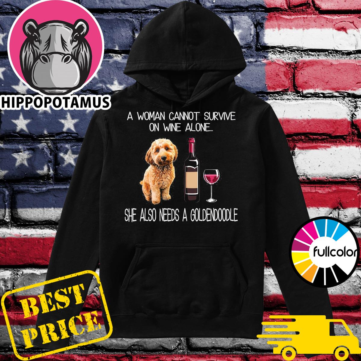 Official Goldendoodle Labradoodle And Wine A Woman Survive On Wine She Also Needs Shirt Hoodie