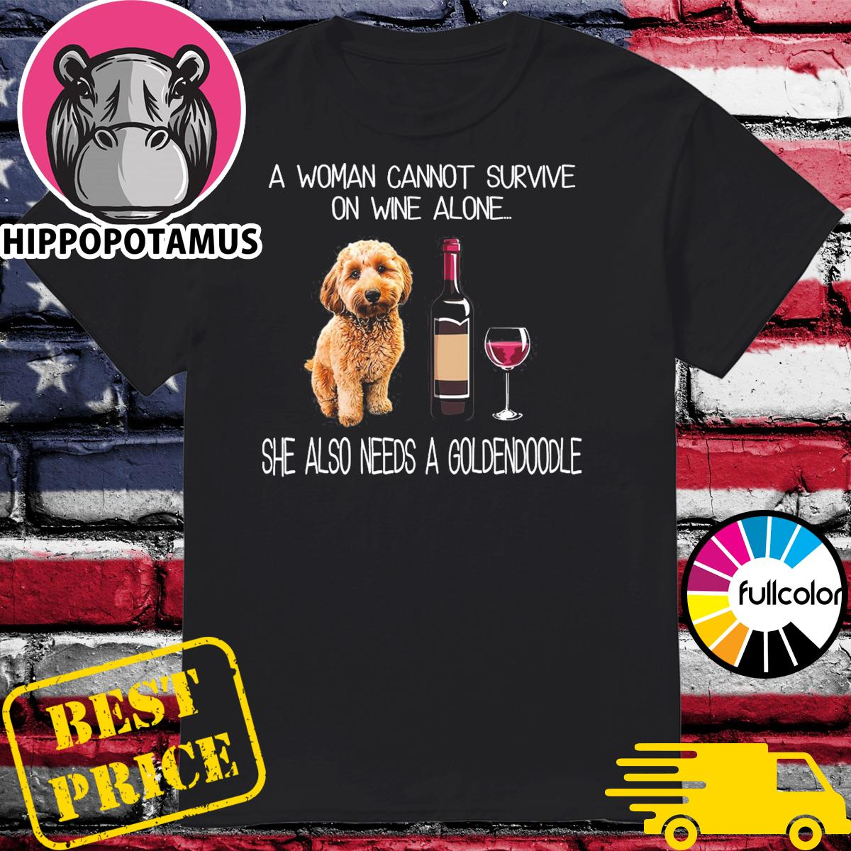 Official Goldendoodle Labradoodle And Wine A Woman Survive On Wine She Also Needs Shirt
