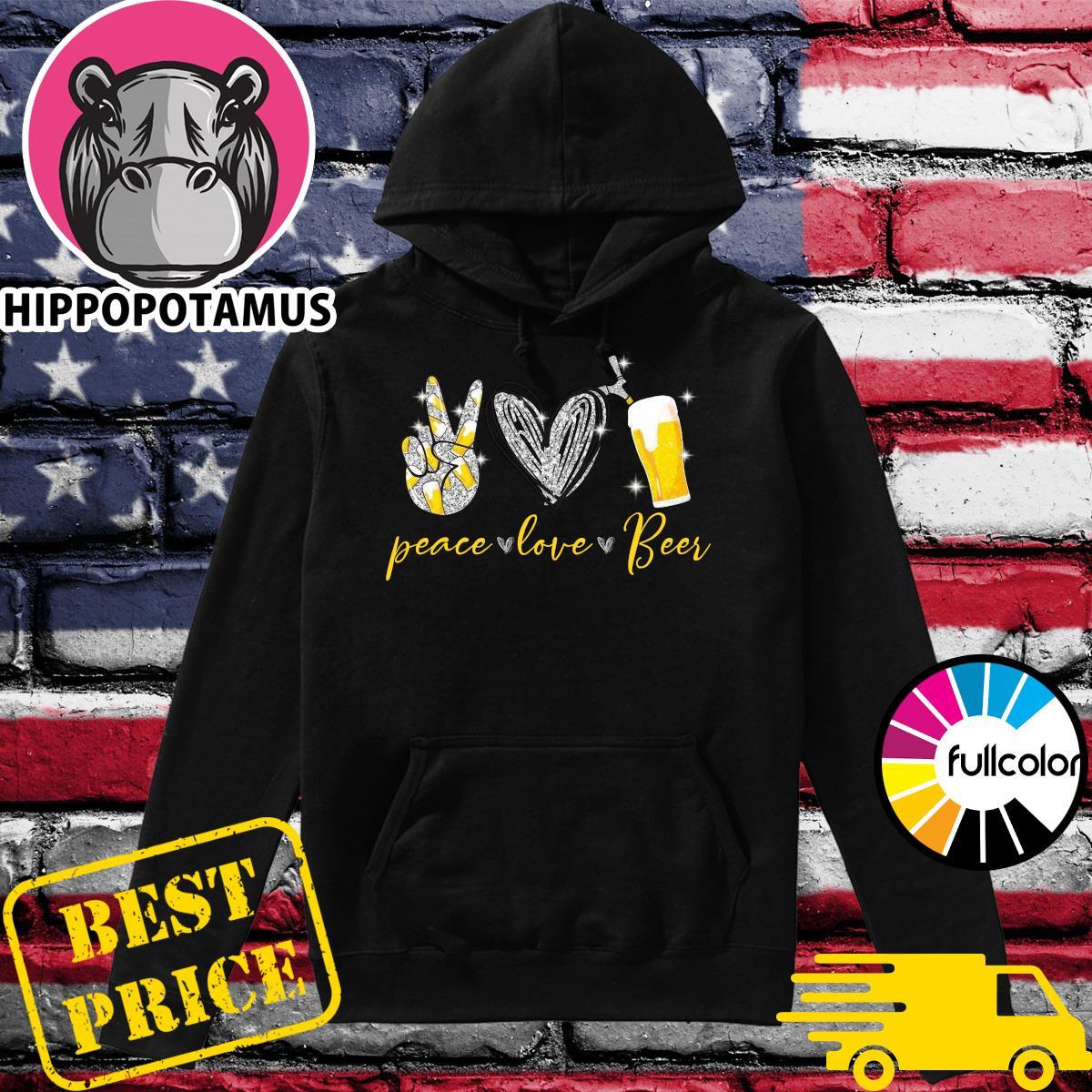 Official Peace Love Beer Shirt Hoodie