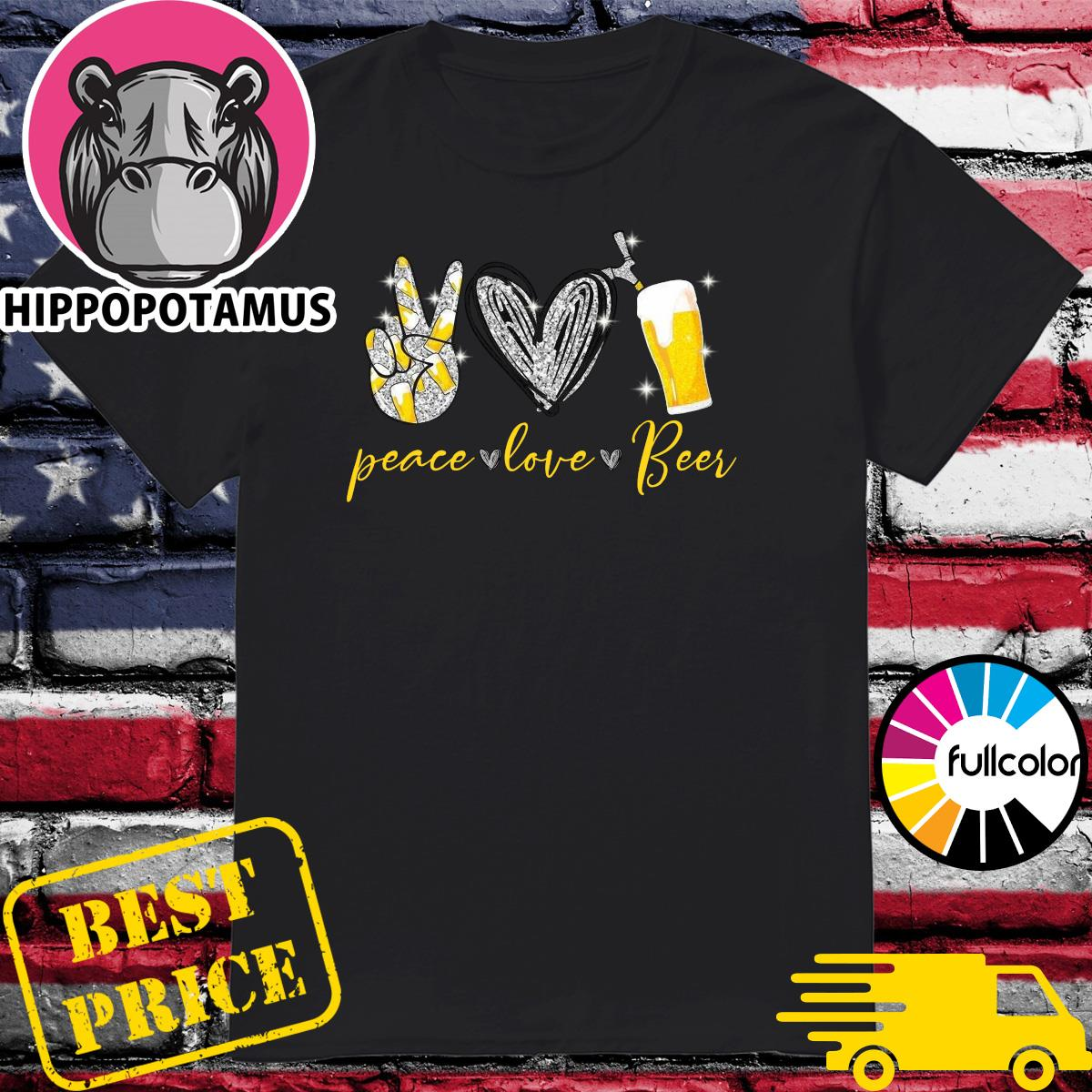 Official Peace Love Beer Shirt
