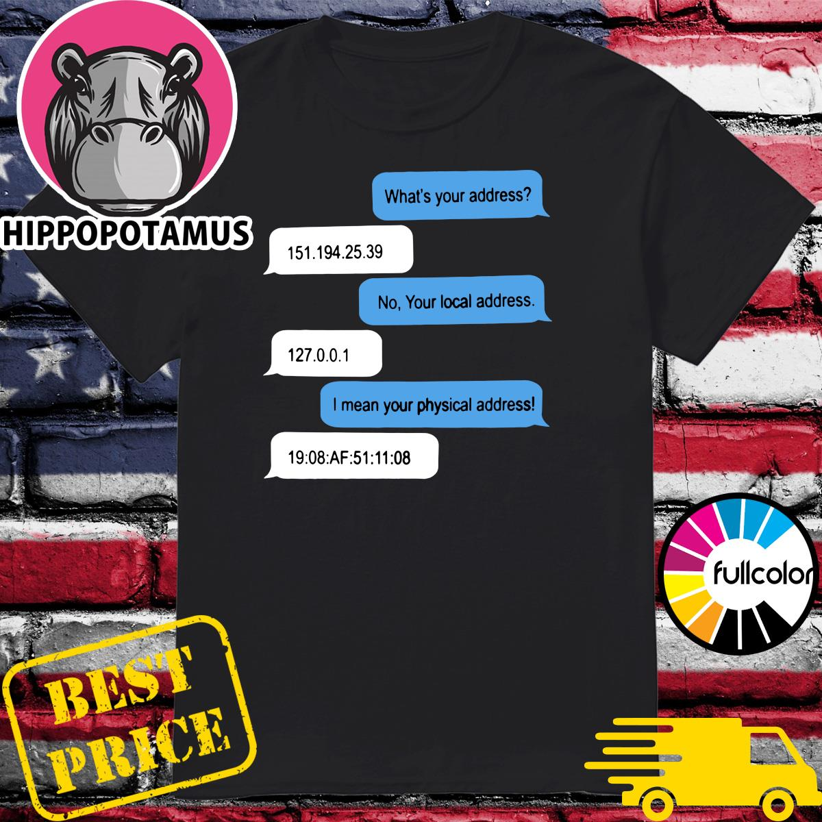 Official What Is Your Address Shirt