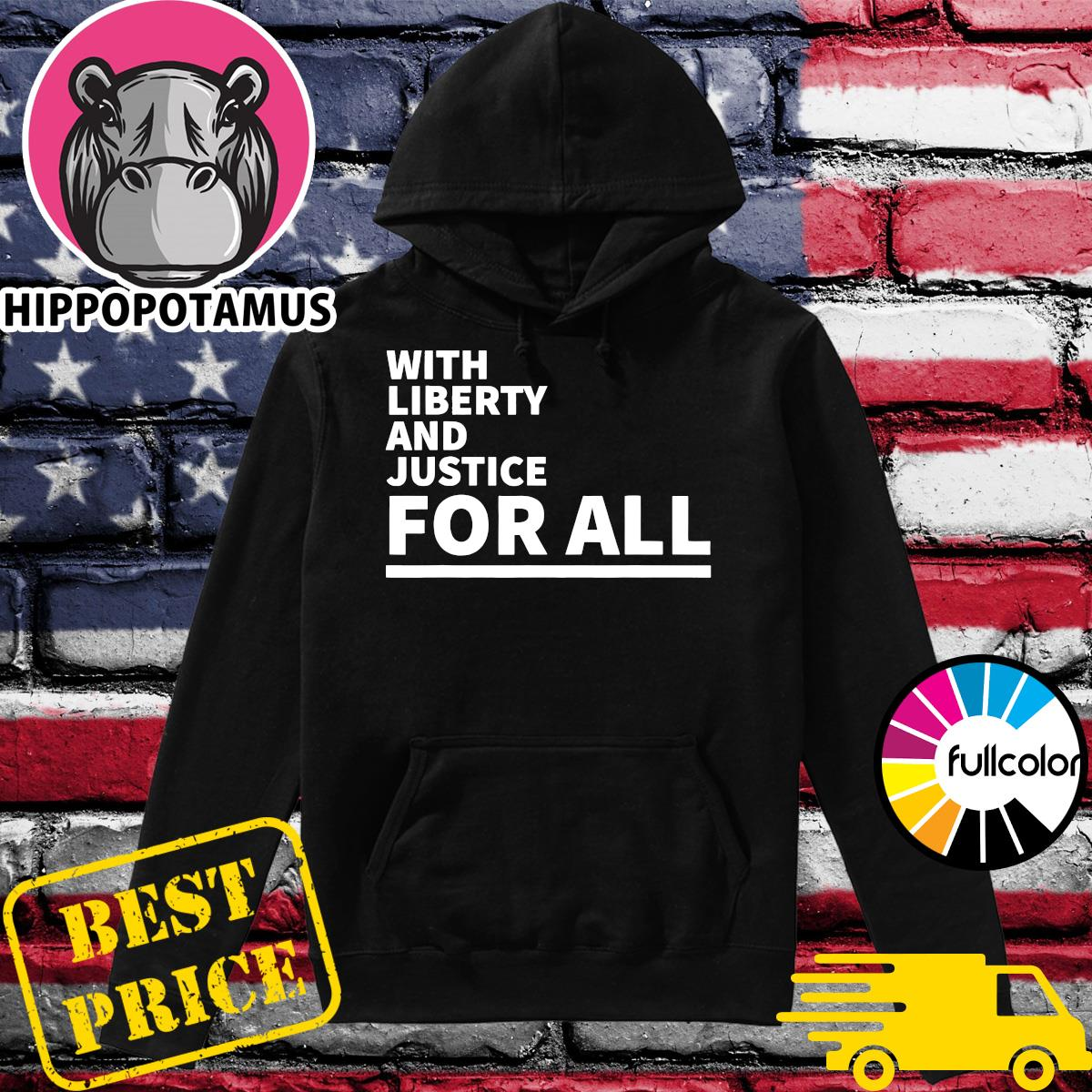 Official With Liberty And Justice For All American NBA 2021 Shirt Hoodie