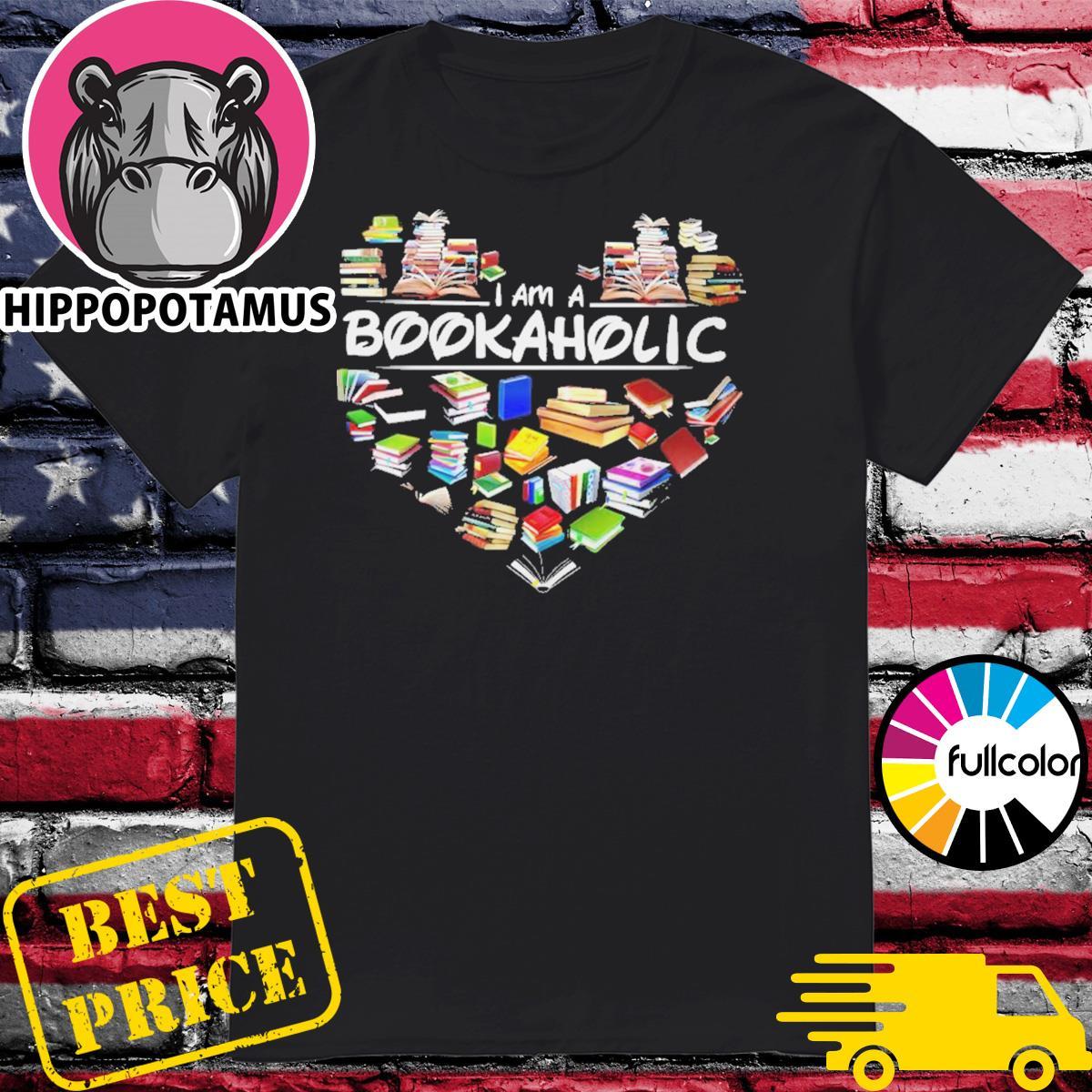 Bookworm I am a Bookaholic shirt