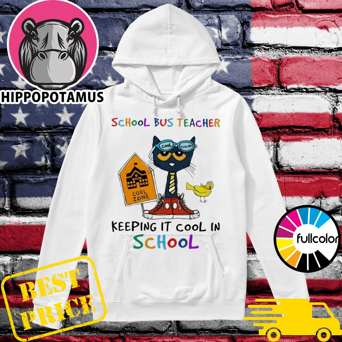 Cat Cool Teacher School Bus Teacher Keeping It Cool In School Shirt Hoodie