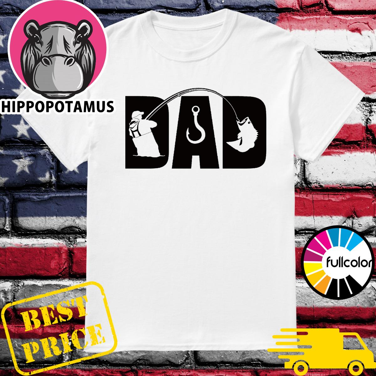 Dad fishing shirt