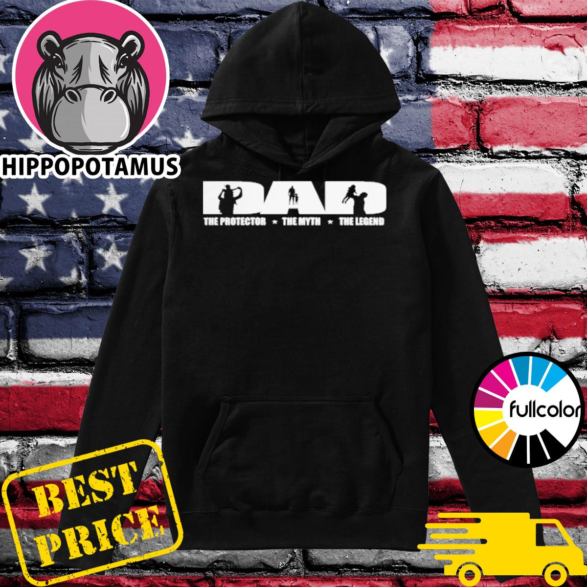 Dad The Protector The Myth The Legend Hoodie