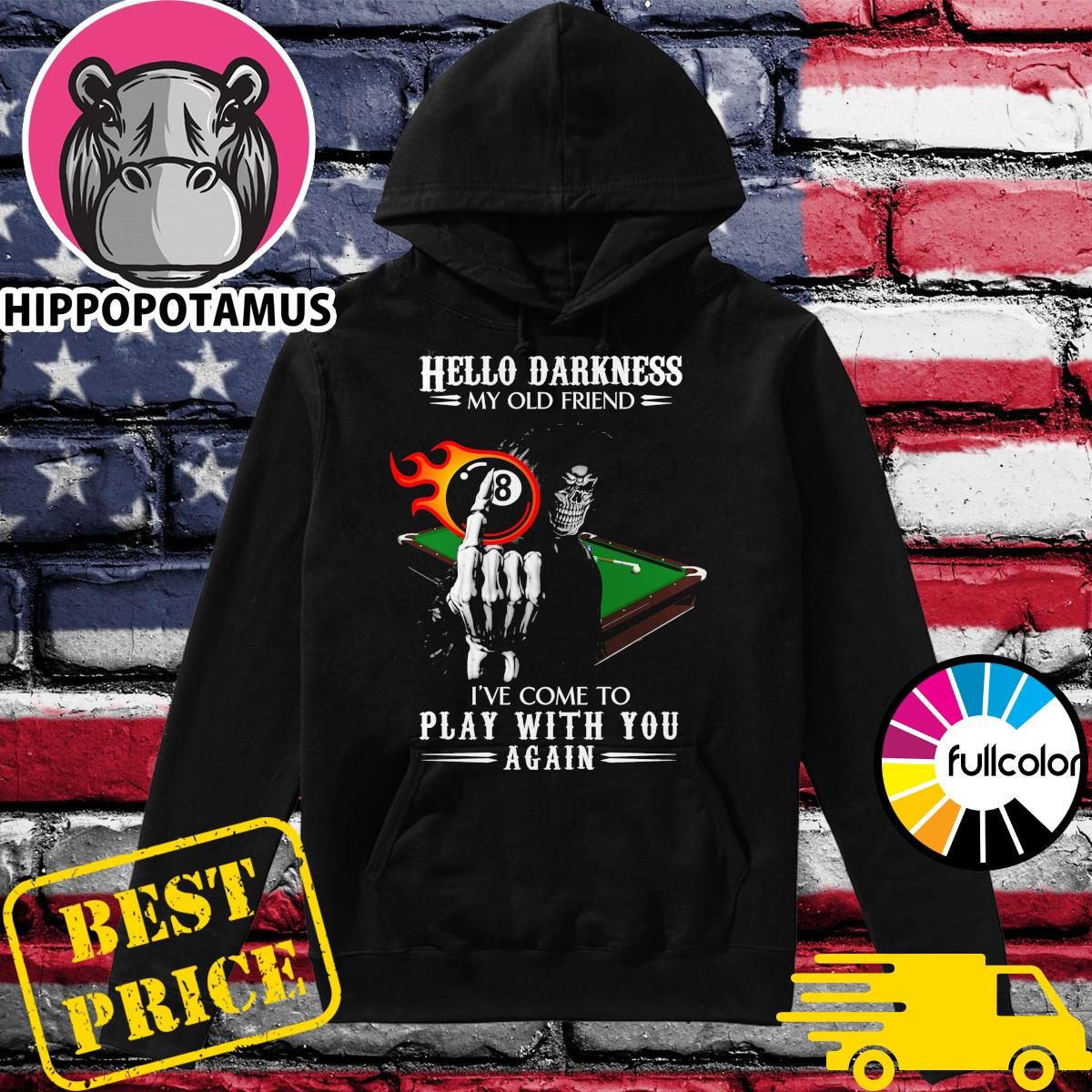 Death Pool Billiard Hello Darkness My Old Friend I've Come To Play With You Again Shirt Hoodie