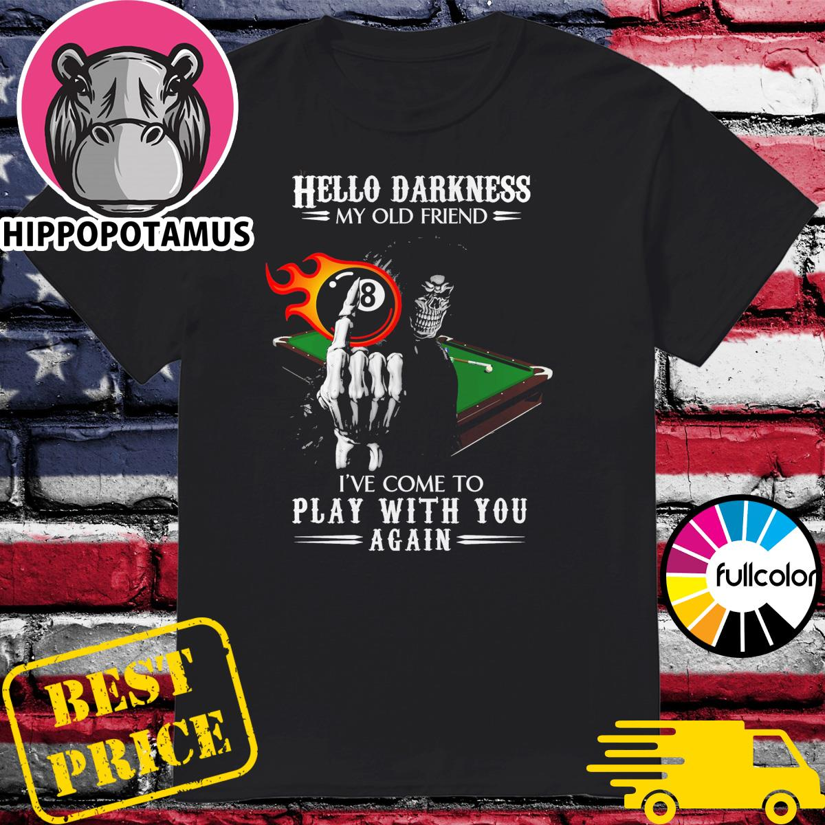 Death Pool Billiard Hello Darkness My Old Friend I've Come To Play With You Again Shirt