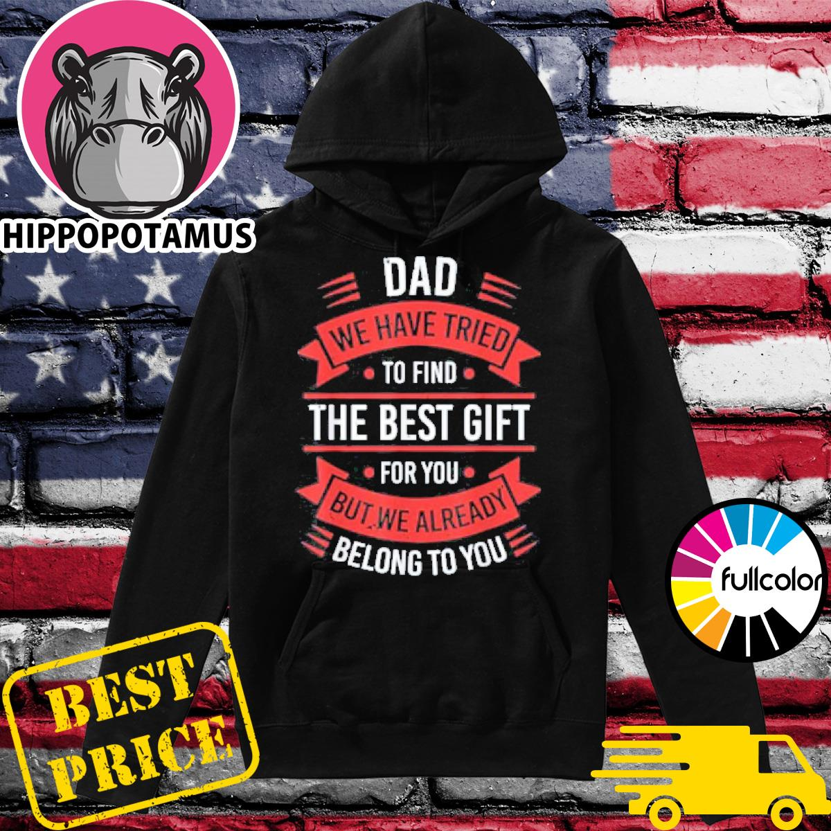 Fathers day shirt dad from daughter son wife for daddy Hoodie