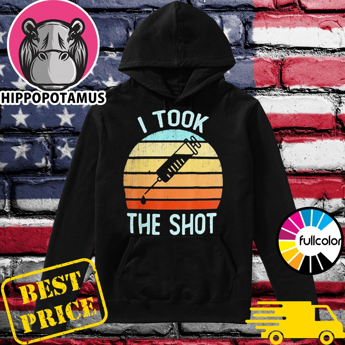 Funny Vaccine Covid 19 - I Took The Shot Vintage Shirt Hoodie