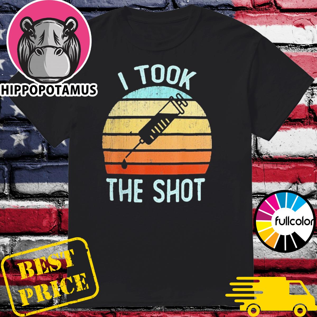 Funny Vaccine Covid 19 - I Took The Shot Vintage Shirt