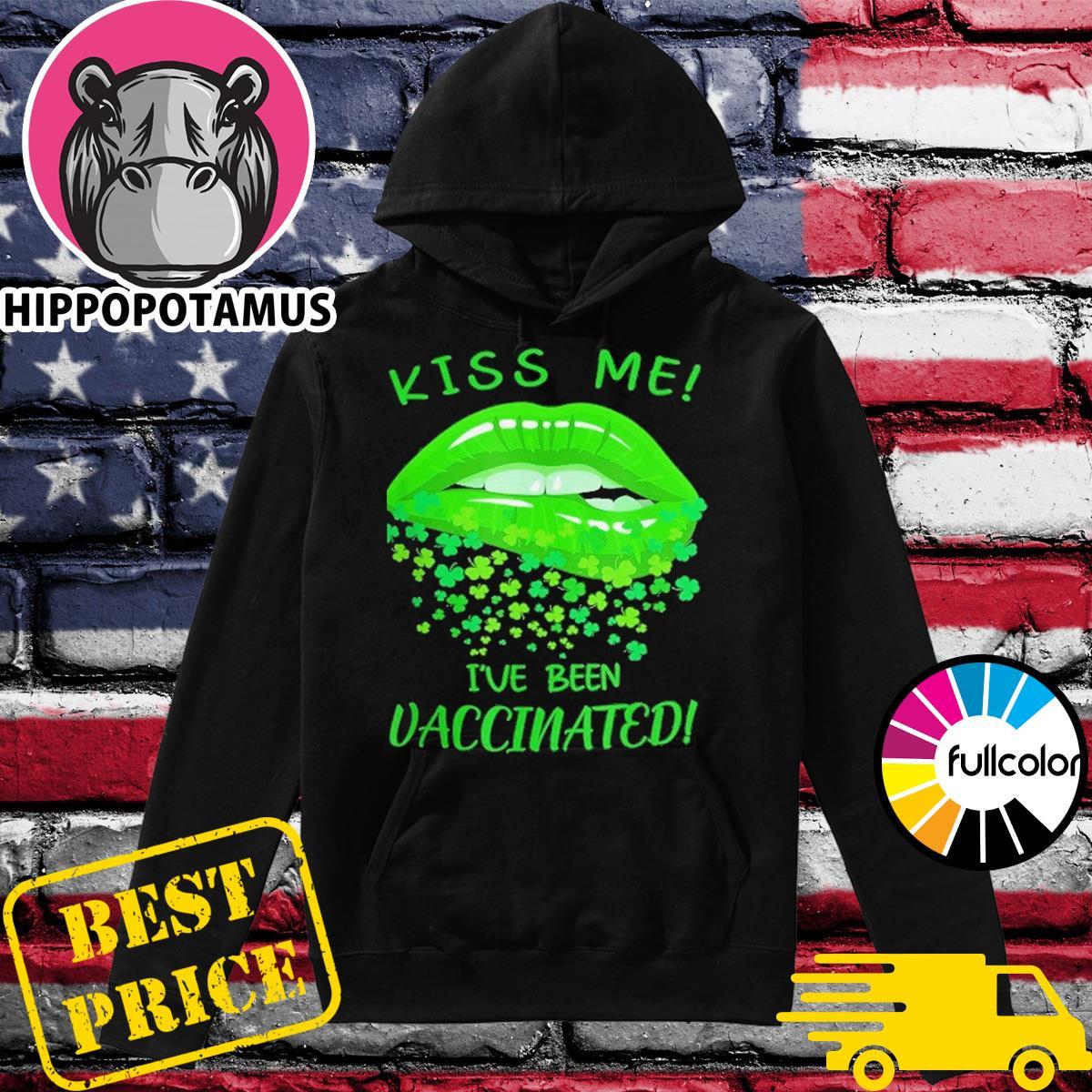 Irish Lips Kiss Me I've Been Vaccinated Shirt Hoodie