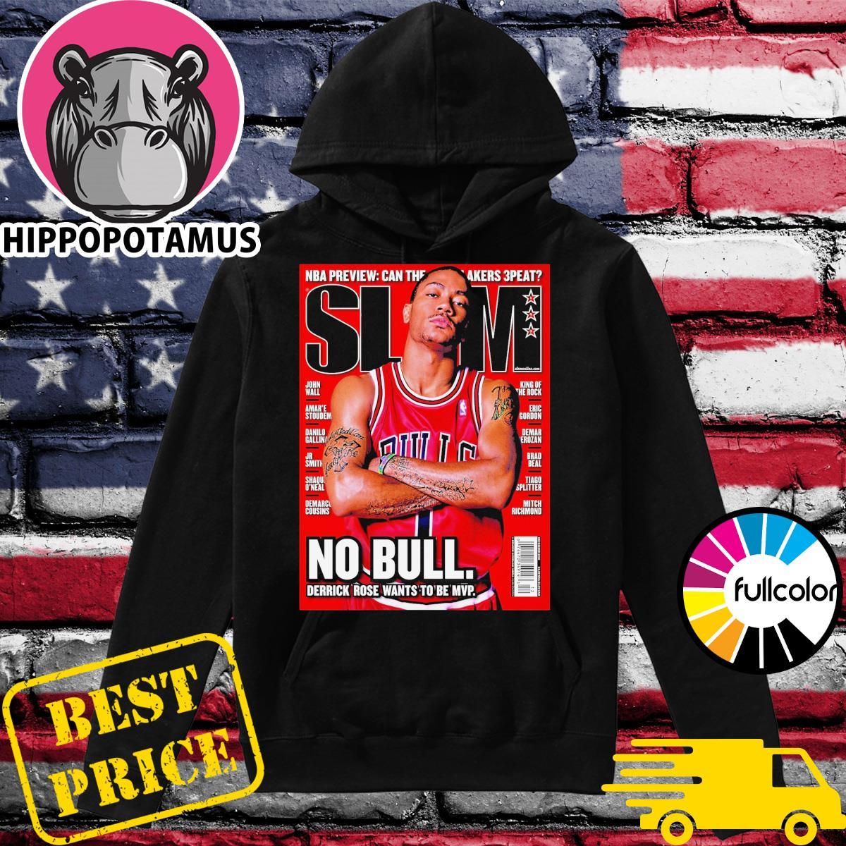 Official Derrick Rose Chicago Bulls SLAM NBA No Bull Derrick Rose Wants To Be Mvp Hoodie