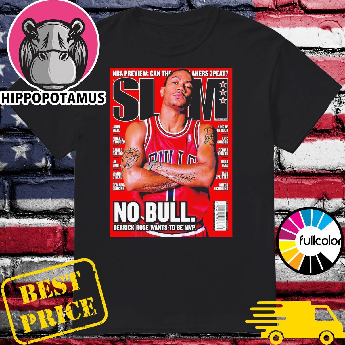 Official Derrick Rose Chicago Bulls SLAM NBA No Bull Derrick Rose Wants To Be Mvp shirt