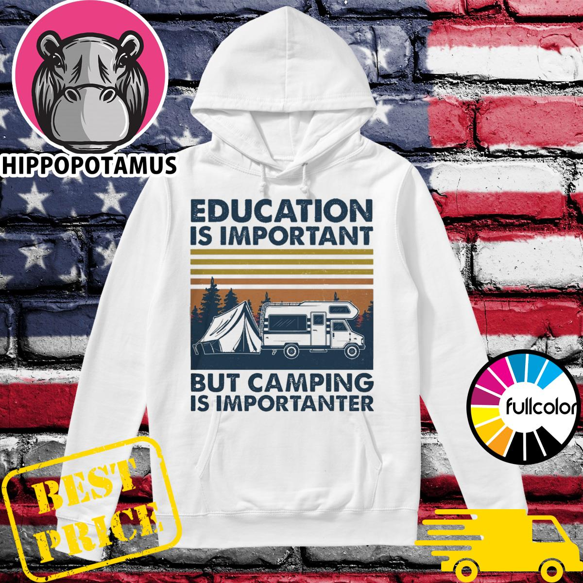 Official Education Is Important But Camping Is Importanter Vintage Shirt Hoodie