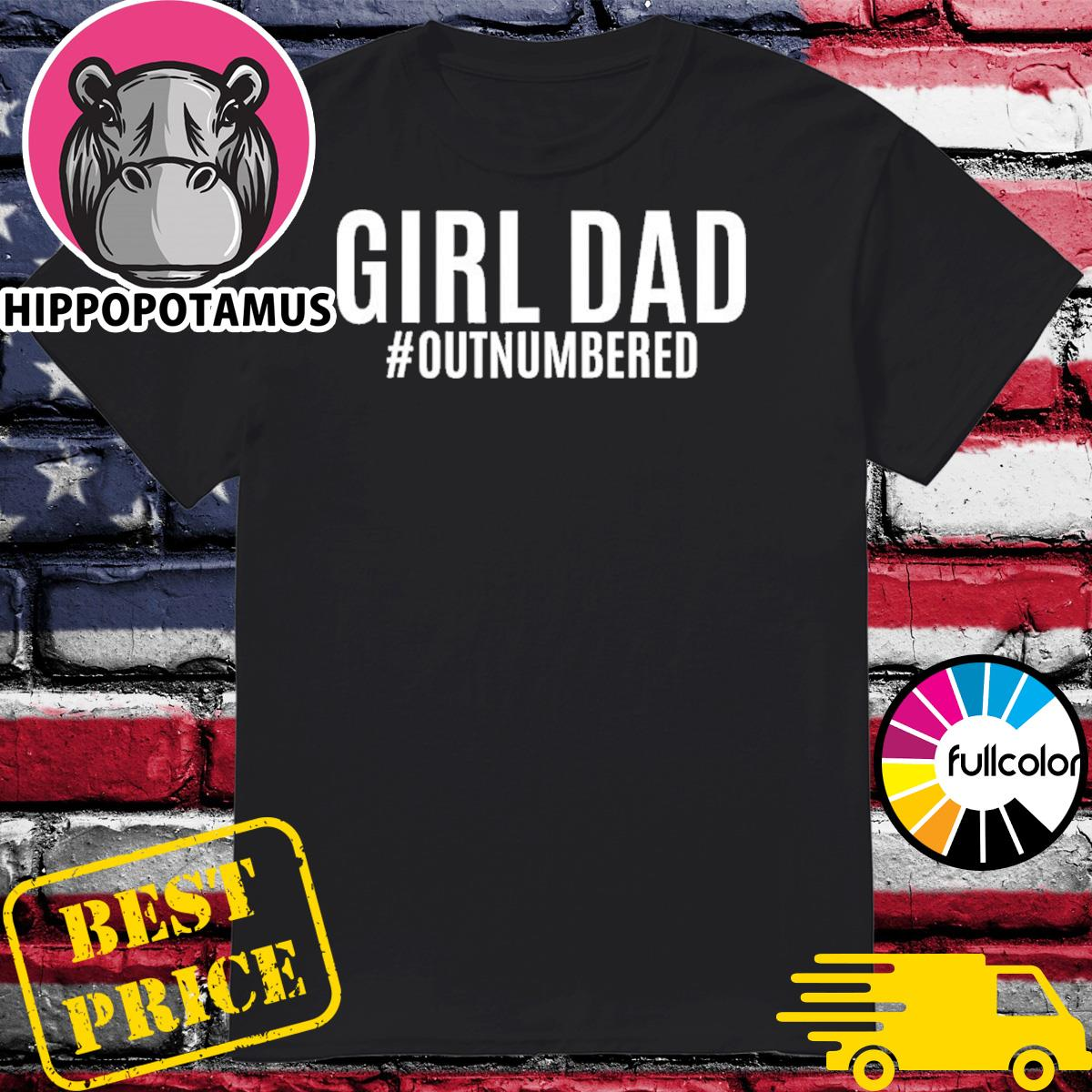 Official Girl Dad Outnumbered Funny Father's Day 2021 Shirt
