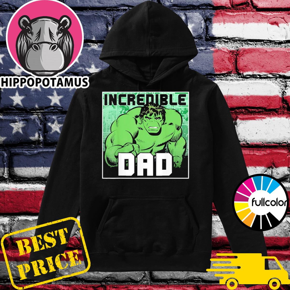 Official Marvel Hulk Incredible Dad - Happy Father's Day Shirt Hoodie