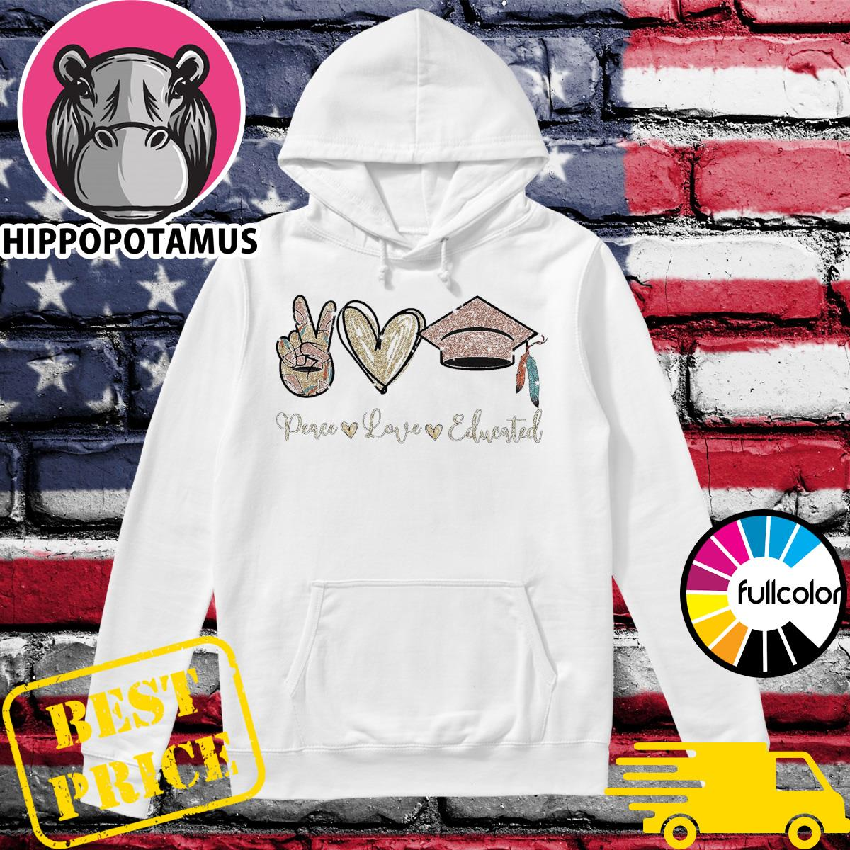 Official Peace Love Educated Shirt Hoodie