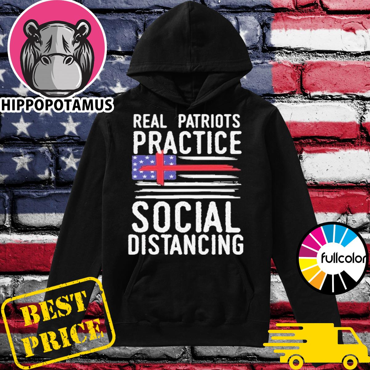 Official Real Patriots Practice Social Distancing Shirt Hoodie