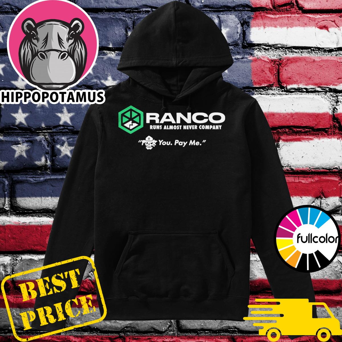 Ranco runs almost never Company fuck you pay me Hoodie