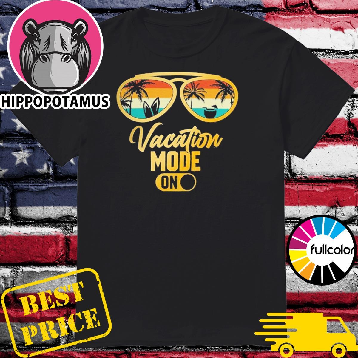 Sunglasses Beach Sunset Vacation Mode On Shirt