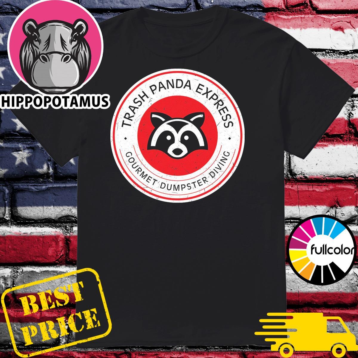 Trash Panda express gourmet dumpster diving shirt